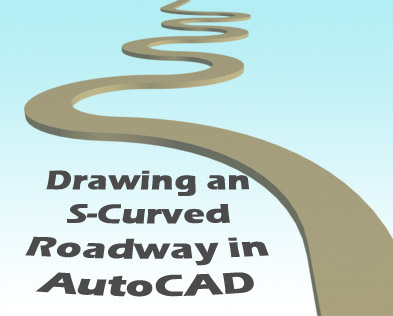 Drawing an S-Curved Road in AutoCAD